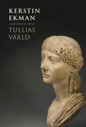 Book cover of Tullias värld: marble bust
