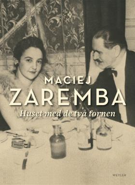book cover of Huset med de två tornen by Maciej Zaremba