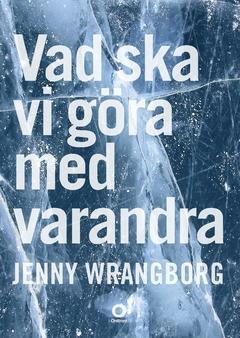 Book cover of Vad ska vi göra med varandra