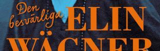 Book cover of Den besvärliga Elin Wagner